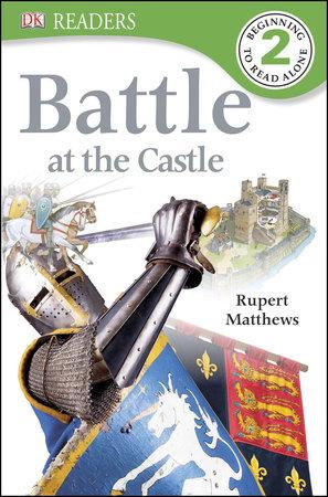 DK Readers L2: Battle at the Castle by Rupert Matthews