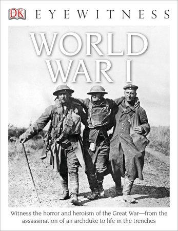 DK Eyewitness Books: World War I by Simon Adams