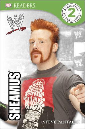 DK Reader Level 2:  WWE Sheamus by Steven Pantaleo