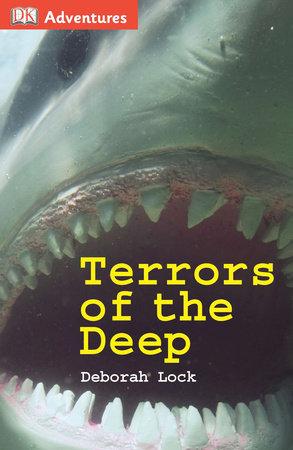 DK Adventures: Terrors of the Deep by Deborah Lock