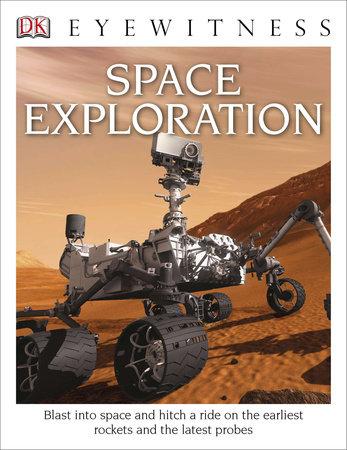 DK Eyewitness Books: Space Exploration by Carole Stott