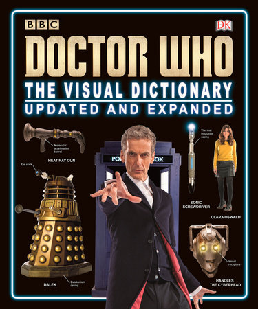 Doctor Who: The Visual Dictionary by Jason Loborik, Neil Corry, Andrew Darling, Kerrie Dougherty and David John