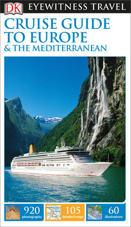 DK Eyewitness Cruise Guide to Europe and the Mediterranean by DK Eyewitness