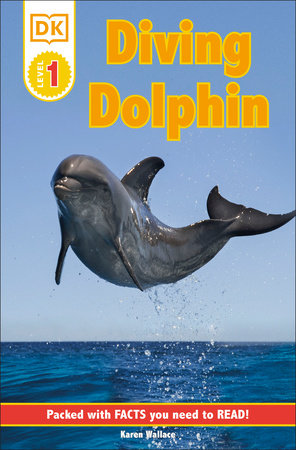 DK Readers L1: Diving Dolphin by Karen Wallace