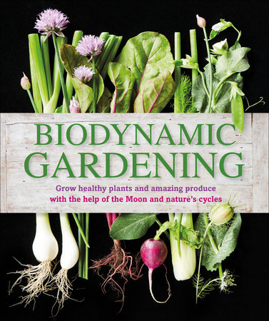 Biodynamic Gardening by DK