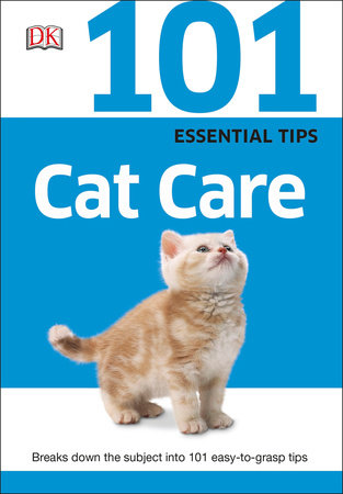 101 Essential Tips: Cat Care by DK