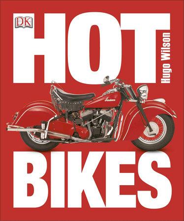 Hot Bikes by Hugo Wilson