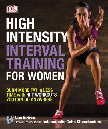 High-Intensity Interval Training for Women by Sean Bartram