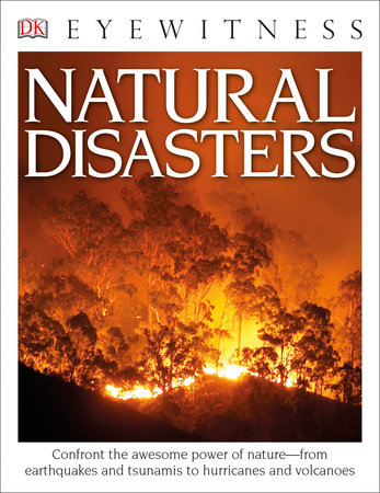 DK Eyewitness Books: Natural Disasters by Claire Watts and Trevor Day