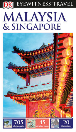 DK Eyewitness Malaysia and Singapore by DK Eyewitness