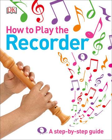 How to Play the Recorder by DK