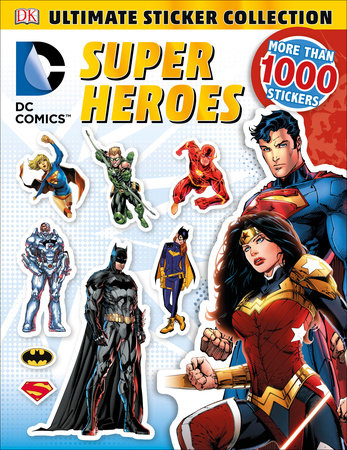 Ultimate Sticker Collection: DC Comics Super Heroes by DK