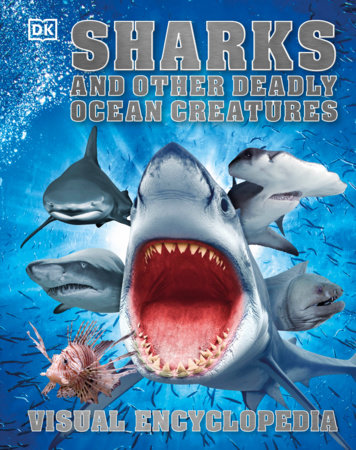 Sharks and Other Deadly Ocean Creatures Visual Encyclopedia by DK