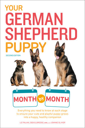 Your German Shepherd Puppy Month by Month, 2nd Edition by Liz Palika and Terry Albert