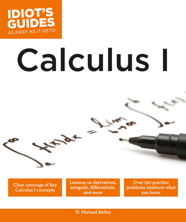 Calculus I by W. Michael Kelley