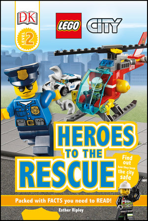 DK Readers L2: LEGO City: Heroes to the Rescue by Esther Ripley