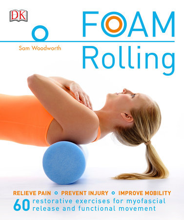 Foam Rolling by Sam Woodworth