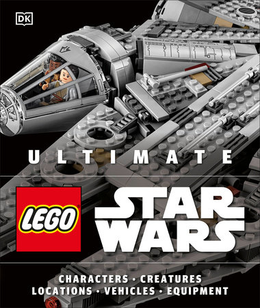 Ultimate LEGO Star Wars by Andrew Becraft and Chris Malloy