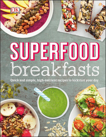 Superfood Breakfasts by DK