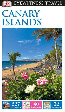 DK Eyewitness Canary Islands by DK Eyewitness