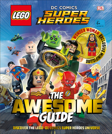 LEGO® DC Comics Super Heroes The Awesome Guide by DK