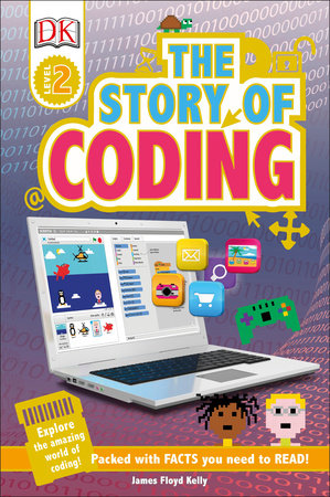 DK Readers L2: Story of Coding by James Floyd Kelly