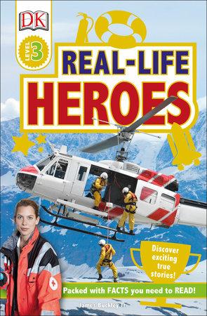 DK Readers L3: Real-Life Heroes by DK