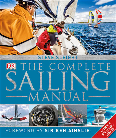 The Complete Sailing Manual, 4th Edition by Steve Sleight