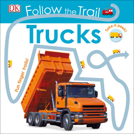 Follow the Trail: Trucks by DK