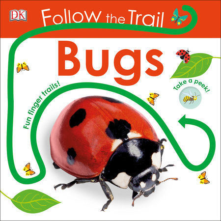 Follow the Trail: Bugs by DK