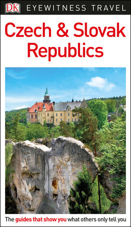 DK Eyewitness Czech and Slovak Republics by DK Eyewitness