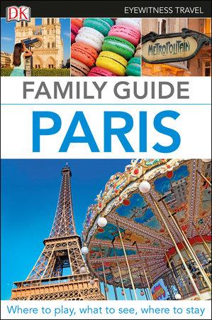 DK Eyewitness Family Guide Paris by DK Eyewitness