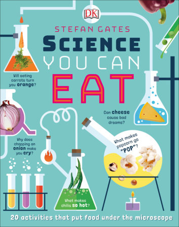 Science You Can Eat by Stefan Gates