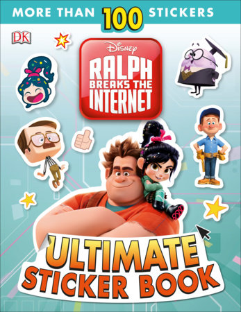 Ralph Breaks The Internet Wreck It Ralph 2 Ultimate Sticker Book By Dk 9781465469298 Penguinrandomhouse Com Books