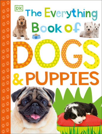 The Everything Book of Dogs and Puppies by DK
