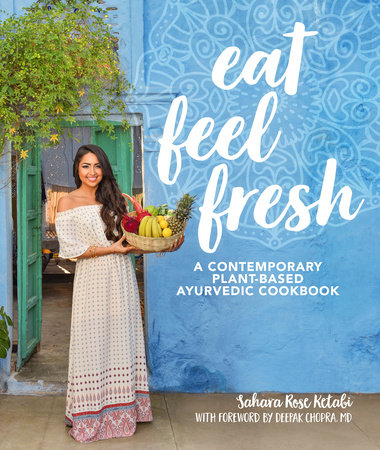Eat Feel Fresh by Sahara Rose Ketabi