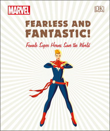 Marvel Fearless and Fantastic! Female Super Heroes Save the World by Sam Maggs, Ruth Amos and Emma Grange