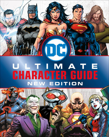 DC Comics Ultimate Character Guide, New Edition by Melanie Scott and DK
