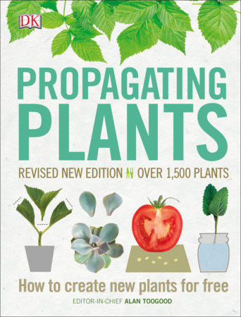 Propagating Plants by Alan Toogood