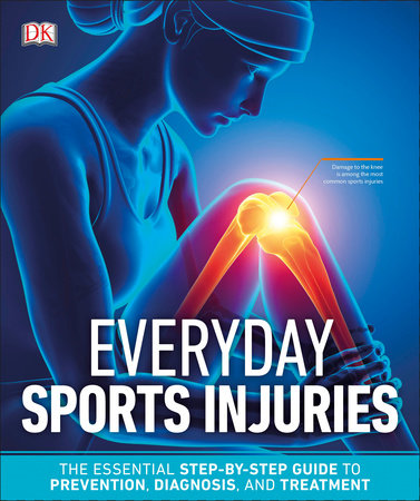 Everyday Sports Injuries by DK