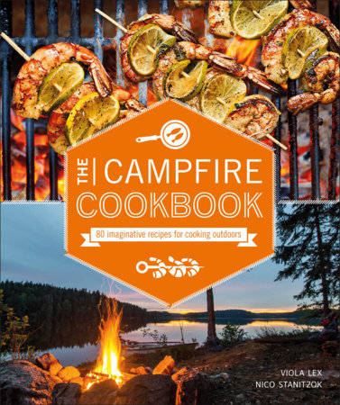 The Campfire Cookbook by Viola Lex and Nico Stanitzok