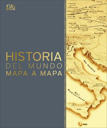 Historia del mundo mapa a mapa by DK