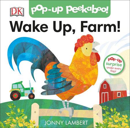 Pop-Up Peekaboo! Wake Up, Farm! by Jonny Lambert