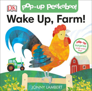 Pop-Up Peekaboo! Wake Up, Farm!