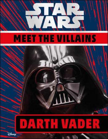 Star Wars Meet the Villains Darth Vader by DK