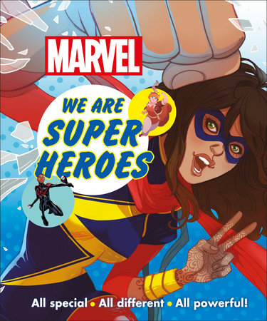 Marvel We are Super Heroes by DK and Emma Grange