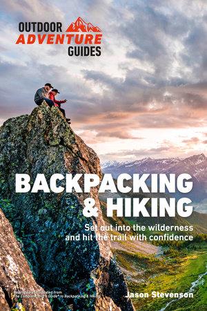 Backpacking & Hiking by Jason Stevenson
