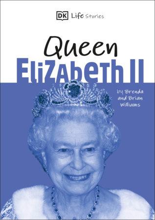 DK Life Stories Queen Elizabeth II by DK