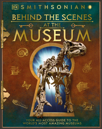 Behind the Scenes at the Museum by DK