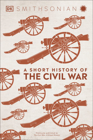 A Short History of the Civil War by DK